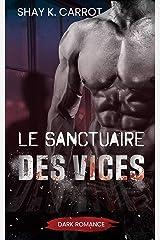 Le Sanctuaire des Vices (Dark Romance) Format Kindle