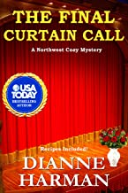 The Final Curtain Call: A Northwest Cozy Mystery (Northwest Cozy Mystery Series Book 11)
