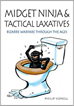 Midget Ninja and Tactical Laxatives: Bizarre warfare through ...