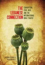 The Lebanese Connection: Corruption, Civil War, and the International Drug Traffic (Stanford Studies in Middle Eastern and Islamic Societies and Cultures)