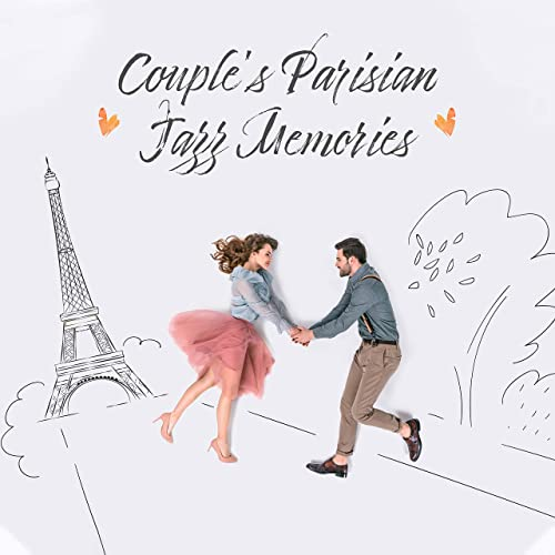 Couples Parisian Jazz Memories: 2019 Romantic Jazz Smooth Music ...