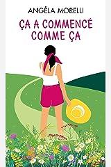 Ça a commencé comme ça : un roman feel good à dévorer cet été ! (&H) Format Kindle