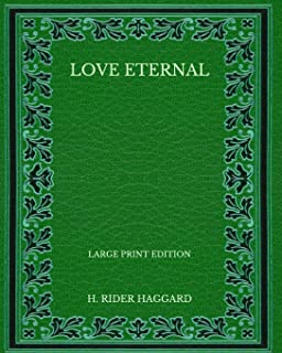 Love Eternal - Large Print Edition