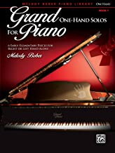 Grand One-Hand Solos for Piano, Bk 1: 6 Early Elementary Pieces for Right or Left Hand Alone