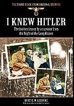 I Knew Hitler (Third Reich from Original Sources)