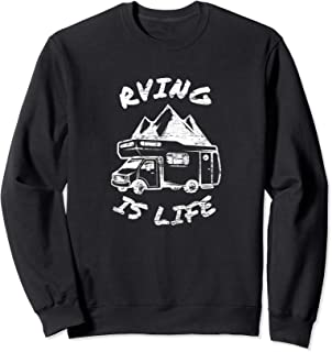Full Time RV RVing is Life Camp Campground Sweatshirt