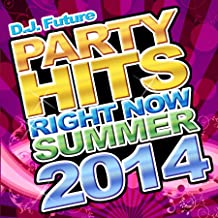 Party Hits Right Now Summer 2014 [Explicit]