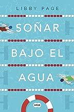 Soñar bajo el agua (Spanish Edition)