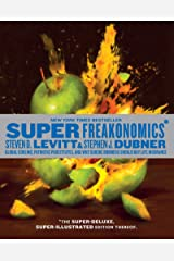 SuperFreakonomics, Illustrated edition: Global Cooling, Patriotic Prostitutes, and Why Suicide Bombers Should Buy Life Insurance Kindle Edition