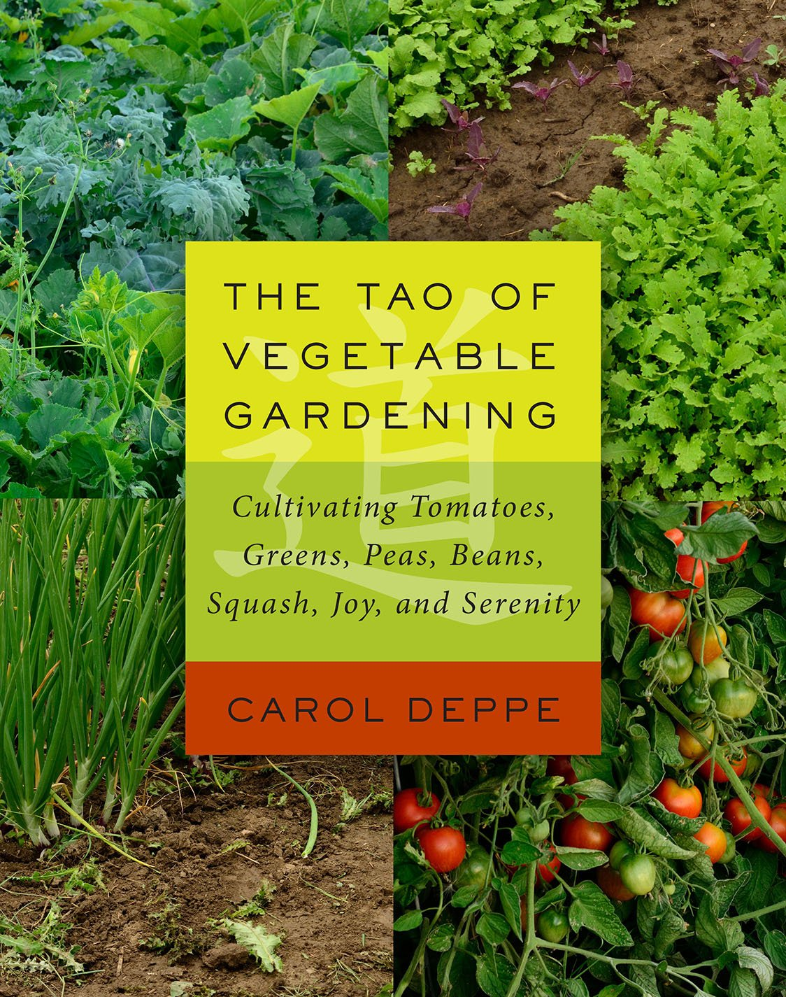 Download The Tao Of Vegetable Gardening: Cultivating Tomatoes, Greens, Peas, Beans, Squash, Joy, And Serenity 