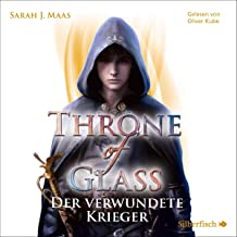 Der verwundete Krieger: Throne of Glass 6