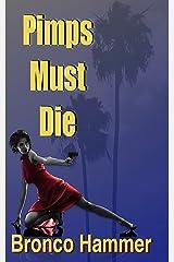 Pimps Must Die (SoCal Noir Detective Stories Book 4) Kindle Edition