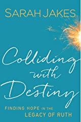 Colliding With Destiny: Finding Hope in the Legacy of Ruth Kindle Edition
