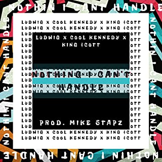 Nothing I Can't Handle (feat. Cool Kennedy, King $cott) [Explicit]