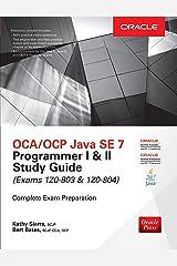 OCA/OCP Java SE 7 Programmer I & II Study Guide (Exams 1Z0-803 & 1Z0-804) (Certification Press) Kindle Edition