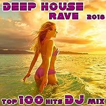 Deep House Rave 2018 Top 100 Hits DJ Mix