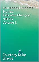 Educational Bedtime Stories: Kids Who Changed History - Volume 2