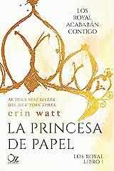 La princesa de papel (Los Royal nº 1) Versión Kindle