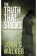 The Truth That Sticks: Book XIII of the Statford Chronicles Kindle Edition