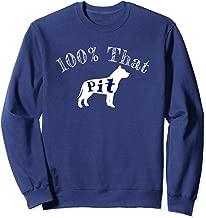 Funny Pitbull Lover 100% That Pit 100% That Bit.c.h. Parody Sweatshirt