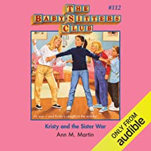 Kristy and the Sister War: The Baby-Sitters Club, Book 112