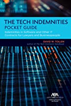 The Tech Indemnities Pocket Guide: Indemnities in Software and Other IT Contracts for Lawyers and Businesspeople