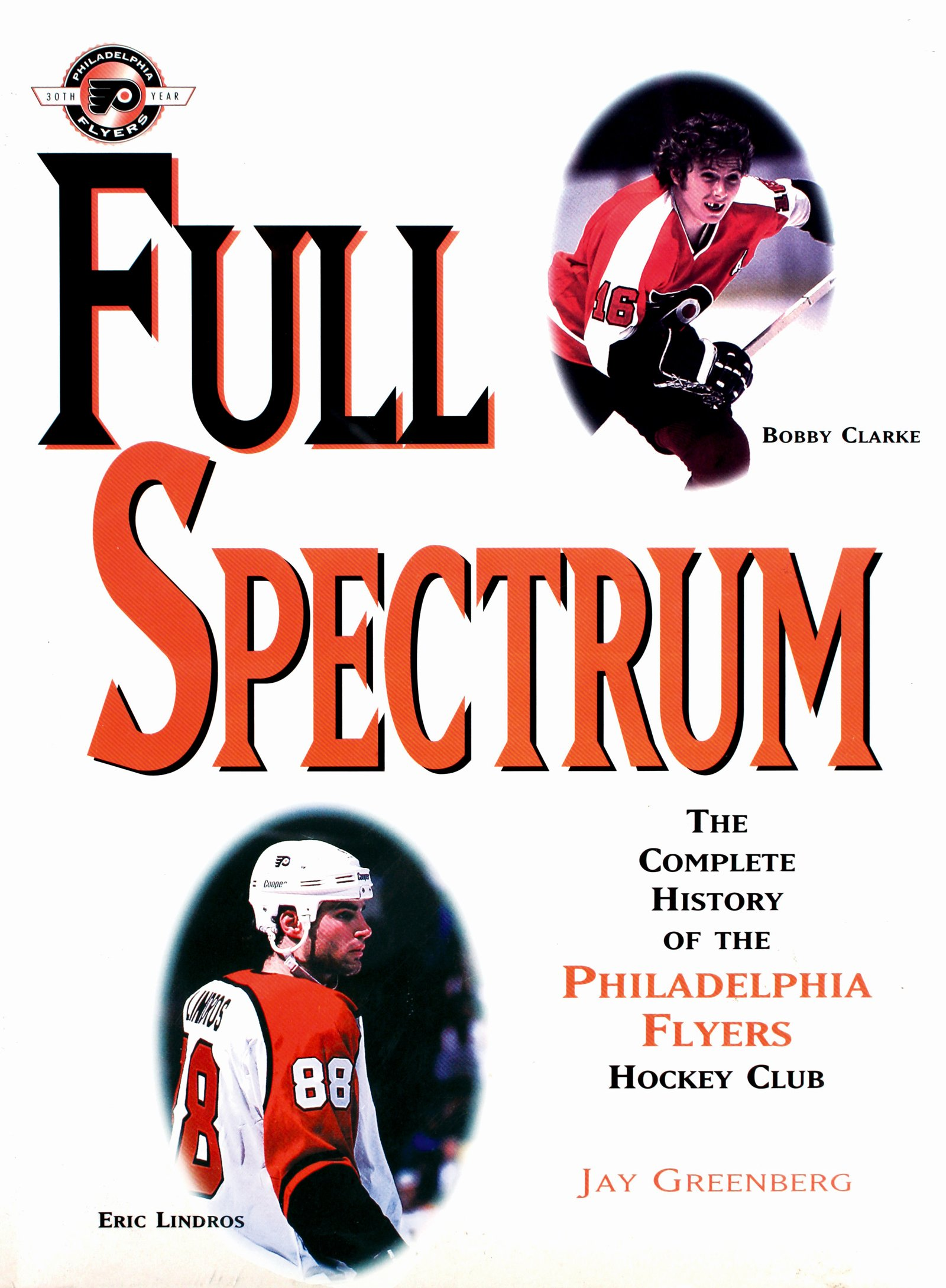 Download Full Spectrum: The Complete History of The Philadelphia Flyers Hockey Club (English Edition)