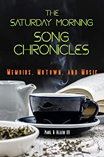 The Saturday Morning Song Chronicles: Memoirs, Motown, and Music