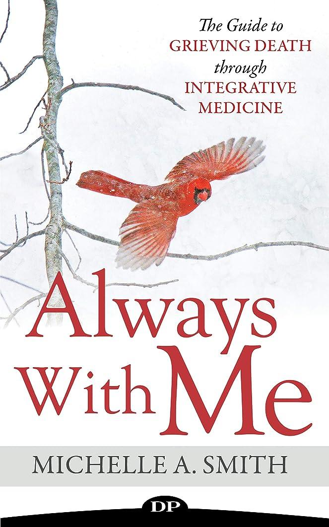 彼女に負けるキャラバンAlways With Me: The Guide to Grieving Death through Integrative Medicine (English Edition)