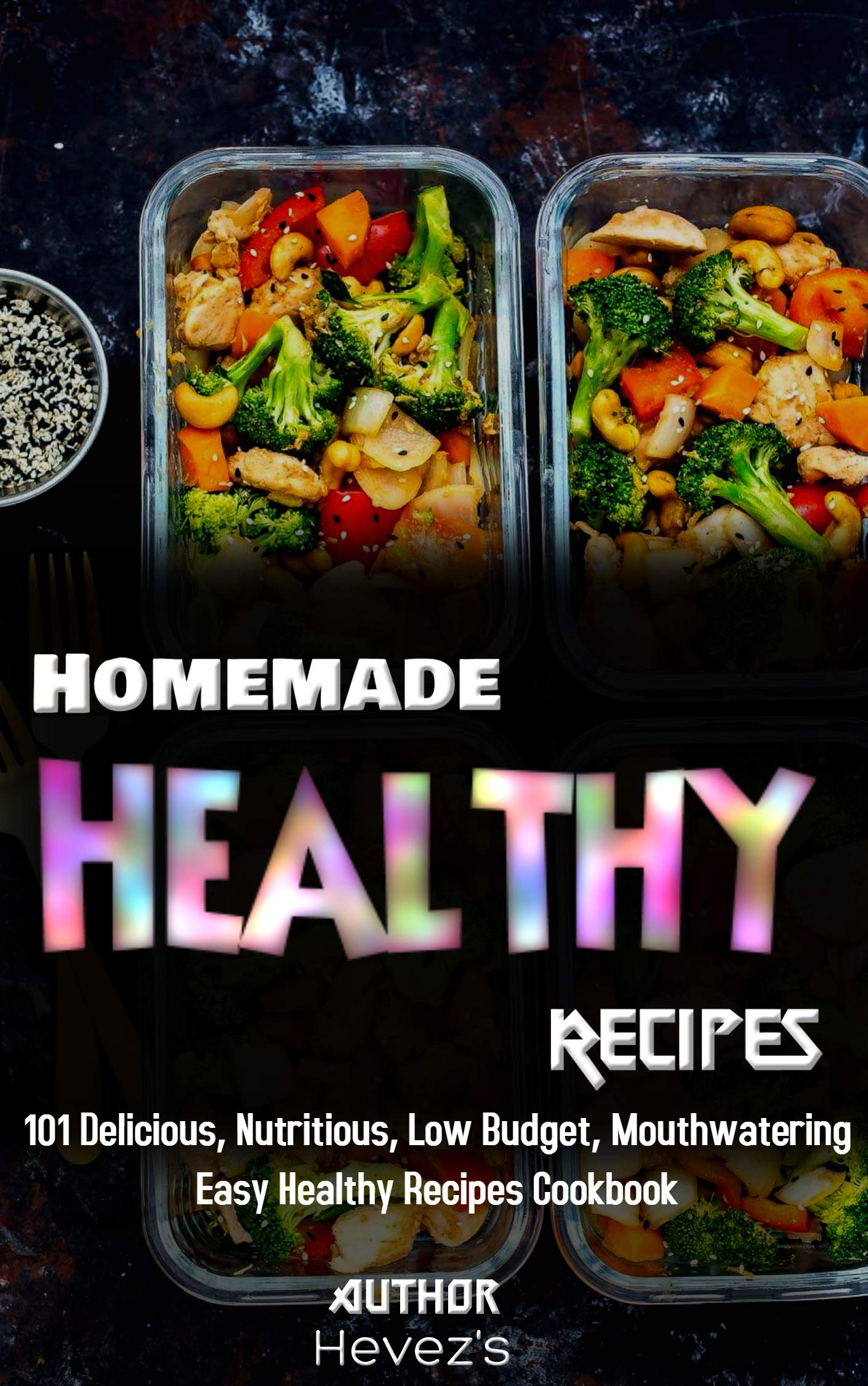 Image OfHomemade Healthy Recipes: 101 Delicious, Nutritious, Low Budget, Mouthwatering Easy Healthy Recipes Cookbook (English Edit...