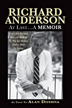 Richard Anderson: At Last, A Memoir. From the Golden Years of M-G-M and The Six Million Dollar Man to Now