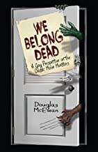 We Belong Dead: A Gay Perspective on the Classic Movie Monsters