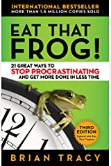 Eat That Frog!: 21 Great Ways to Stop Procrastinating and Get More Done in Less Time Kindle Edition