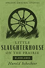 Little Slaughterhouse on the Prairie (Bloodlands collection)