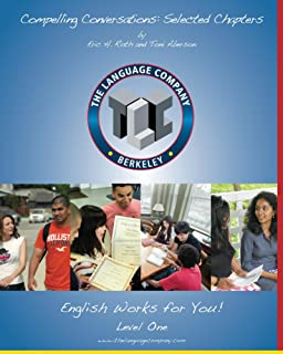 Compelling Conversations: 11 Selected Chapters on Timeless Topics for Level 1 English Language (The Language Company Versions)