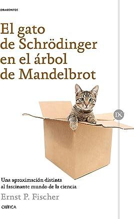 El gato de Schrödinger en el árbol de Mandelbrot : una aproximación distinta al fascinante mundo