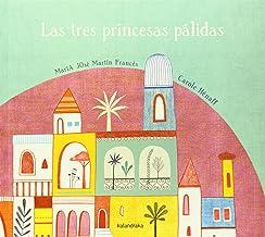 Las tres princesas pálidas (libros para soñar)