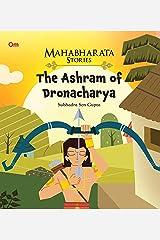 Mahabharata Stories: The Ashram of Dronacharya (Mahabharata Stories for children) Kindle Edition