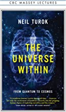 The Universe Within: From Quantum to Cosmos (The CBC Massey Lectures)