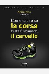 Come capire se la corsa ti sta fulminando (Italian Edition) Kindle Edition