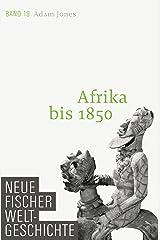 Neue Fischer Weltgeschichte. Band 19: Afrika bis 1850 (German Edition) Kindle Edition