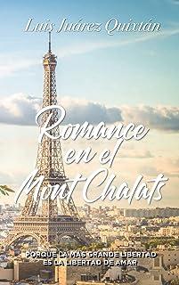 NOVELA ROMÁNTICA: ROMANCE EN EL MONT CHALAT: Novela Romanti