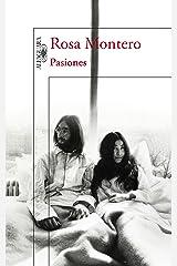 Pasiones: Amores y desamores que han cambiado la Historia (Spanish Edition) Kindle Edition