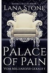 Palace of Pain: Vom Milliardär gekauft (German Edition) Format Kindle