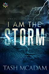 I Am the Storm (The Psionics Book 1) Kindle Edition