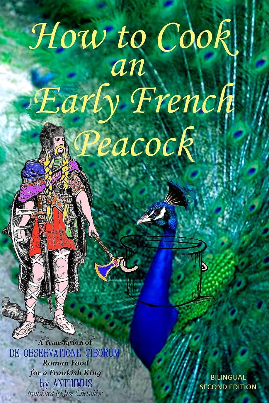 農場で出来ているまつげHow to Cook an Early French Peacock: De Observatione Ciborum - Roman Food for a Frankish King (Bilingual Second Edition) (English Edition)