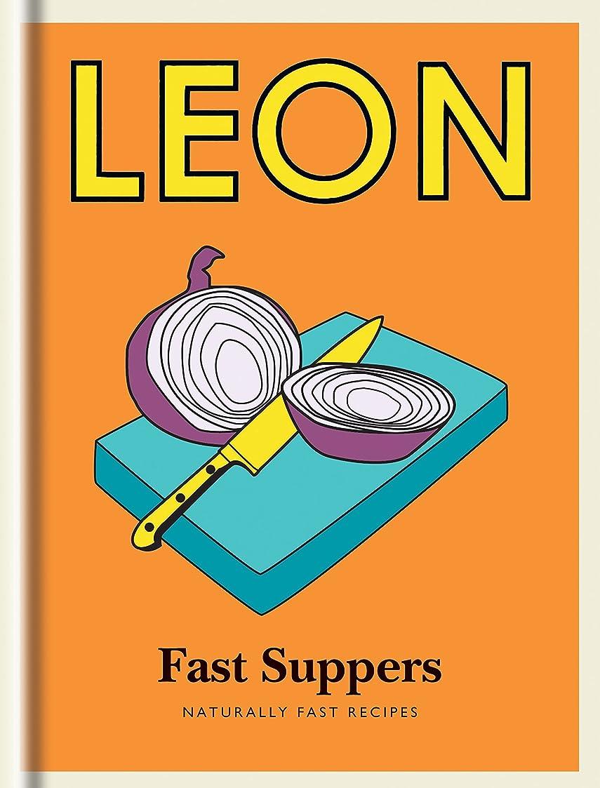 過激派バラエティ建設Little Leon: Fast Suppers: Naturally fast recipes (Little Leons) (English Edition)