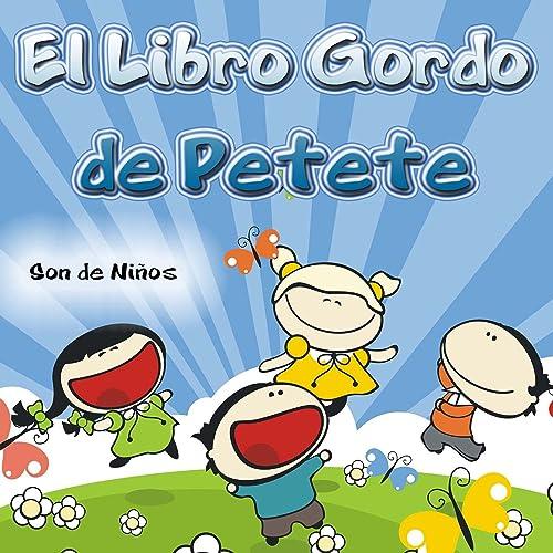 El Libro Gordo De Petete By Son De Niños On Amazon Music