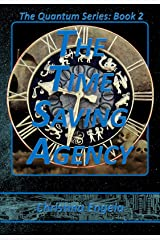 The Time Saving Agency: Quantum Book 2 Kindle Edition