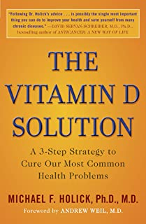 The Vitamin D Solution: A 3-Step Strategy to Cure Our Most Common Health Problems (English Edition)